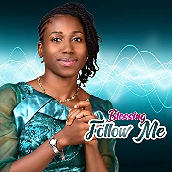 Blessing follow me