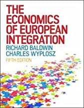 The Economics of European Integration by Baldwin, Richard, Wyplosz, Charles(March 1, 2015) Paperback