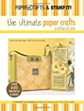 The Ultimate Paper Crafts Collection (Leisure Arts #15948): Paper Crafts? magazine & Stamp It!