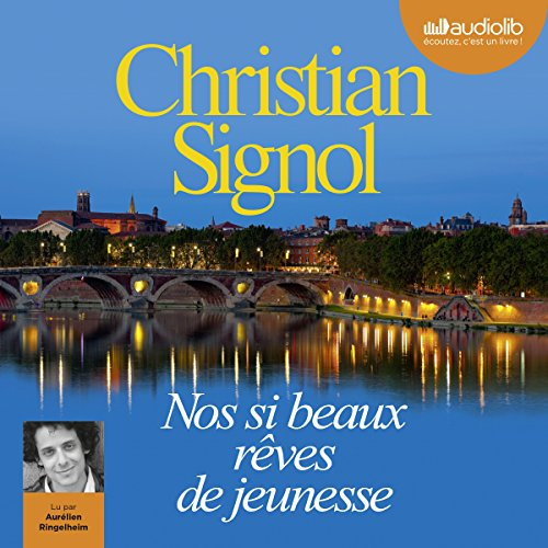 Nos si beaux rêves de jeunesse                   By:                                                                                                                                 Christian Signol                               Narrated by:                                                                                                                                 Aurélien Ringelheim                      Length: 7 hrs and 40 mins     Not rated yet     Overall 0.0