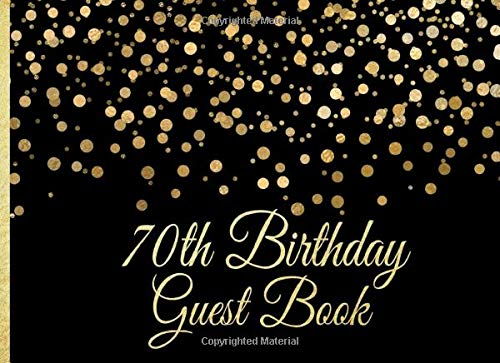 Image Of70th Birthday Guest Book: Gold On Black Confetti Birthday Party Guest Book For 70th Birthday Parties With Gift Log (Gold C...