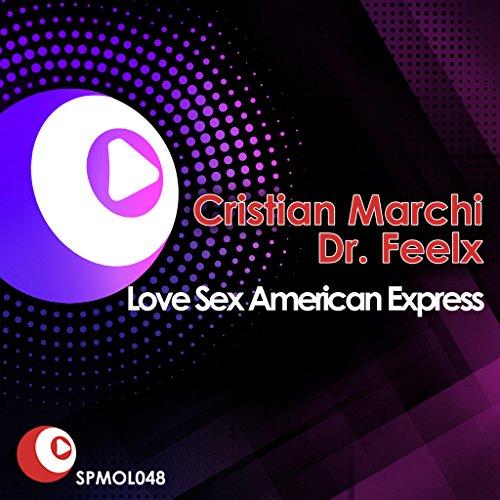Love Sex American Express (Cristian Marchi Main Perfect Vocal Mix)