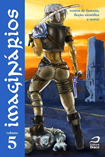 Imaginários - contos de fantasia, ficção científica e terror volume 5