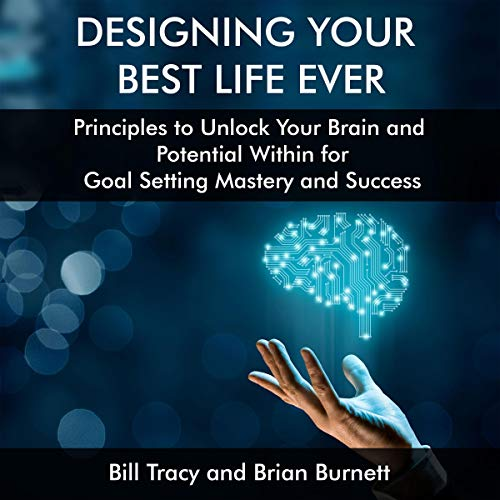 Designing Your Best Life Ever: Principles to Unlock Your Brain and Potential Within for Goal Setting Mastery and Success Titelbild