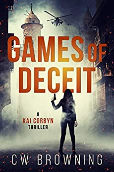 Games of Deceit (Kai Corbyn Series Book 1) by [CW Browning]