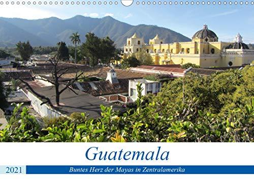 Guatemala - Buntes Herz der Mayas in Zentralamerika (Wandkalender 2021 DIN A3 quer)