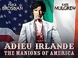 Adieu Irlande - The Manions of America