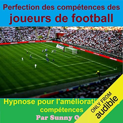 Perfection des compétences des joueurs de football: Hypnose pour l'amélioration des compétences cover art