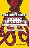 Le prince des profondeurs : L'intelligence exceptionnelle des poulpes par Godfrey-Smith