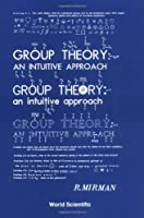 Group Theory: An Intuitive Approach