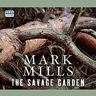 The Savage Garden                   By:                                                                                                                                 Mark Mills                               Narrated by:                                                                                                                                 Daniel Philpott                      Length: 9 hrs and 31 mins     99 ratings     Overall 3.8