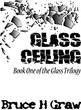 Glass Ceiling (The Glass Trilogy Book 1)