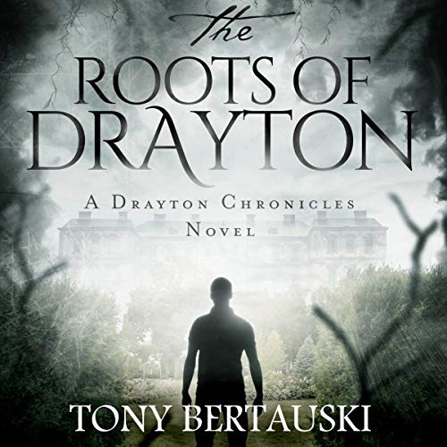 The Roots of Drayton: A Drayton Chronicles Novel audiobook cover art