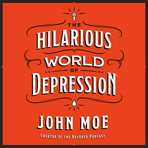 The Hilarious World of Depression audiobook cover art