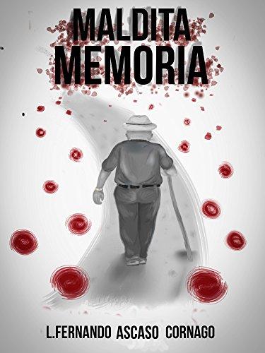 Maldita Memoria eBook: Ascaso Cornago, Luis Fernando: Amazon.es: Tienda Kindle
