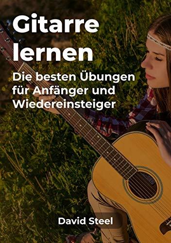 Gitarre lernen: Die besten Übungen für Anfänger und Wiedereinsteiger