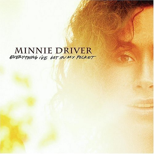 Everything I've Got in My Pocket by Minnie Driver (2004-05-03)