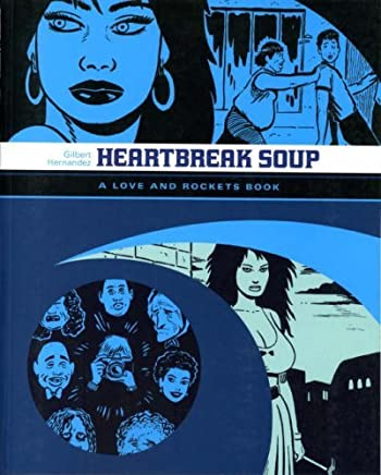 Love and Rockets: Heartbreak Soup v. 2 by Gilbert Hernandez (May 25,2007)