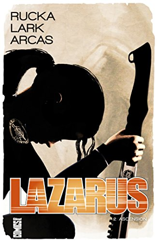 Lazarus - Tome 02: Ascension