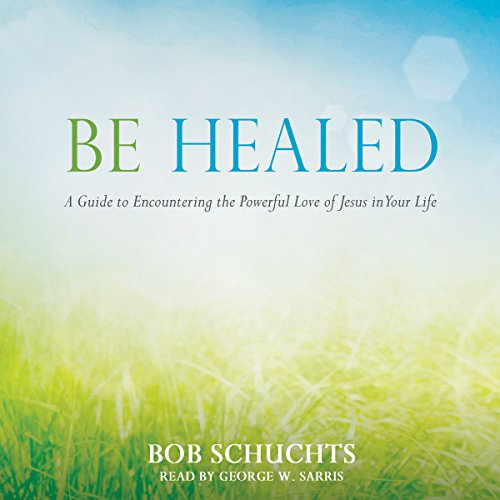 Be Healed audiobook cover art