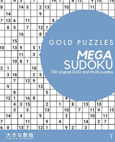 Gold Puzzles Mega Sudoku Book 1: 100 original 12x12 and 16x16 large grid sudoku puzzles