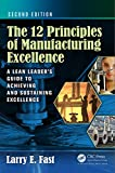 The 12 Principles of Manufacturing Excellence: A Lean Leader's Guide to Achieving and Sustaining Excellence, Second Edition (English Edition)