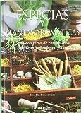 Especias y plantas aromáticas: Guía completa de condimentos que refuerzan los sabores y la salud...