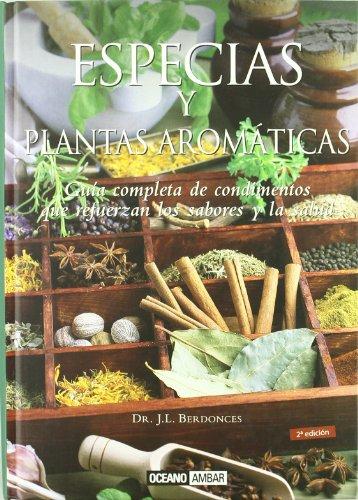 Especias y plantas aromáticas: Guía completa de condimentos que refuerzan los sabores y la salud (Salud y vida natural)