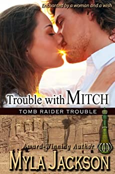Trouble With Mitch (A Sexy, Humorous, Paranormal Romance) (Book #3 - Tomb Raider Trouble) by [Myla Jackson]