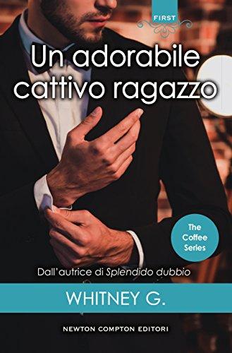 Un adorabile cattivo ragazzo (The Coffee Series Vol. 1)