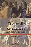 Et que dit ce silence ? La rhétorique du visible