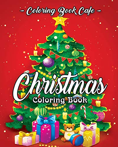 Christmas Coloring Book: A Coloring Book for Adults Featuring Beautiful...