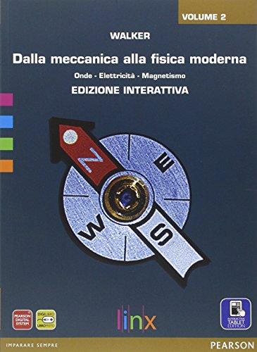 Dalla meccanica alla fisica moderna. Per le Scuole superiori. Con e-book. Con espansione online: 2
