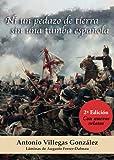 Ni un pedazo de tierra sin una tumba española: SEGUNDA EDICIÓN