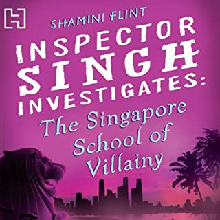 The Singapore School of Villainy     Inspector Singh Investigates Series: Book 3              By:                                                                                                                                 Shamini Flint                               Narrated by:                                                                                                                                 Jonathan Keeble                      Length: 9 hrs and 3 mins     40 ratings     Overall 4.4