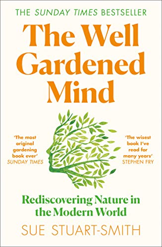 The Well Gardened Mind: Rediscovering Nature in the Modern World (English Edition)
