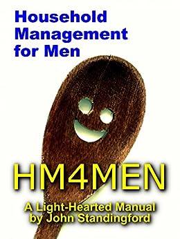 HM4MEN: A Manual of Household Management for Men by [John Standingford]