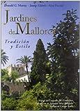 Jardines de Mallorca : tradición y estilo. Siglos XVII-XX