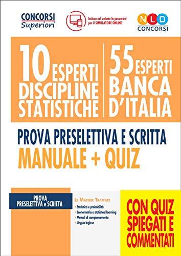 10 esperti discipline statistiche. 55 esperti Banca d'Italia. Prova preselettiva e scritta. Manuale + quiz. Con software di simulazione