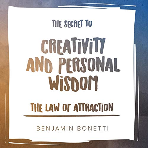The Law of Attraction - The Secret to Creativity and Personal Wisdom cover art