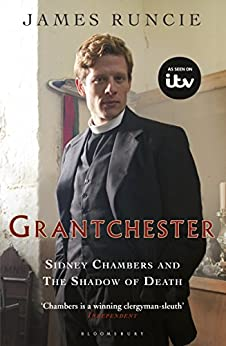 Sidney Chambers and The Shadow of Death: Grantchester Mysteries 1 by [James Runcie]