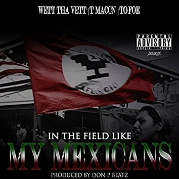 My Mexicans (feat. T Maccn & To Foe)