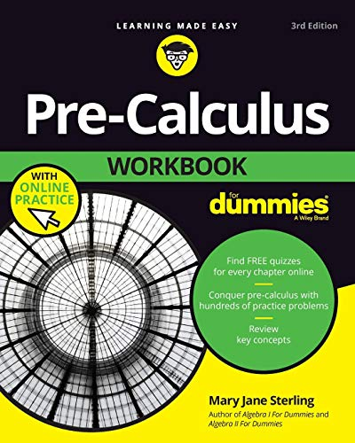 Compare Textbook Prices for Pre-Calculus Workbook For Dummies 3 Edition ISBN 9781119508809 by Sterling, Mary Jane