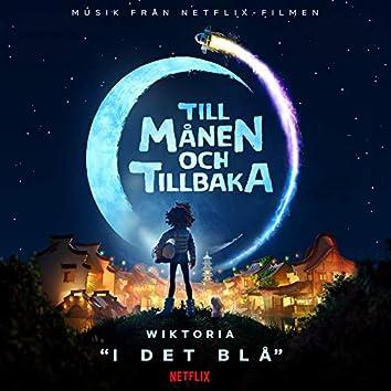 """I det blå (från Netflix-filmen """"Till månen och tillbaka"""")"""