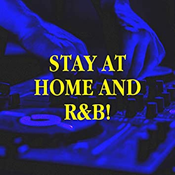 Stay at Home and R&B!