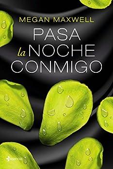 Pasa la noche conmigo (Spanish Edition) by [Megan Maxwell]