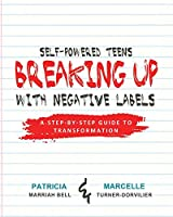 Self-Powered Teens: Breaking Up with Negative Labels