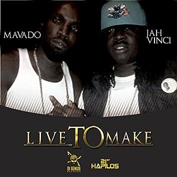 Live to Make