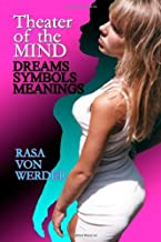 Theater of the Mind - Dreams, Symbols & Meanings by Rasa Von Werder (2007-04-05)
