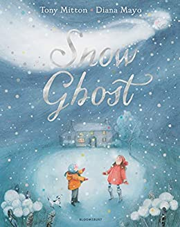 Snow Ghost: The Most Heartwarming Picture Book of the Year by [Tony Mitton, Diana Mayo]